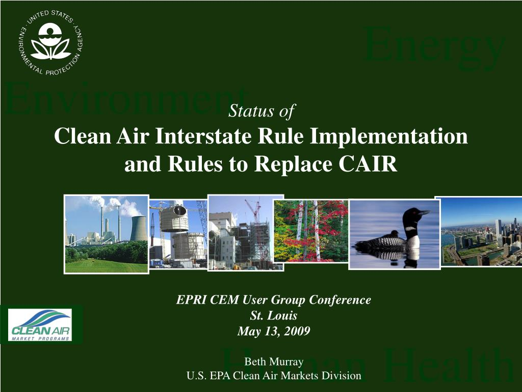 status of clean air interstate rule implementation and rules to replace cair l.