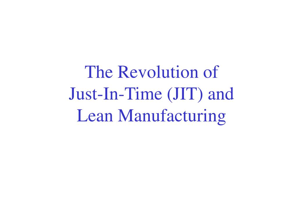 the revolution of just in time jit and lean manufacturing l.