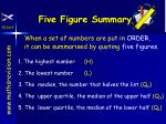 when a set of numbers are put in order it can be summarised by quoting five figures