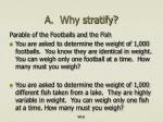 a why stratify
