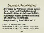 geometric ratio method