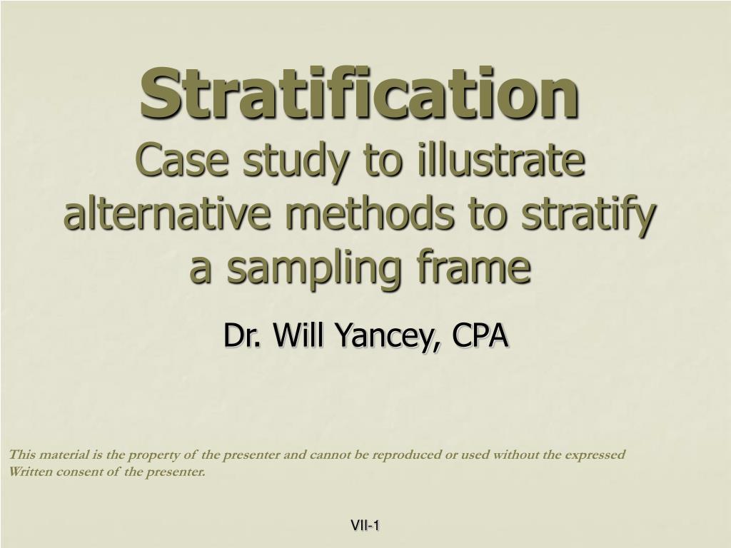 stratification case study to illustrate alternative methods to stratify a sampling frame l.