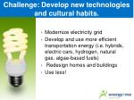 challenge develop new technologies and cultural habits