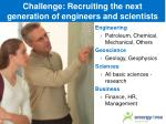 challenge recruiting the next generation of engineers and scientists