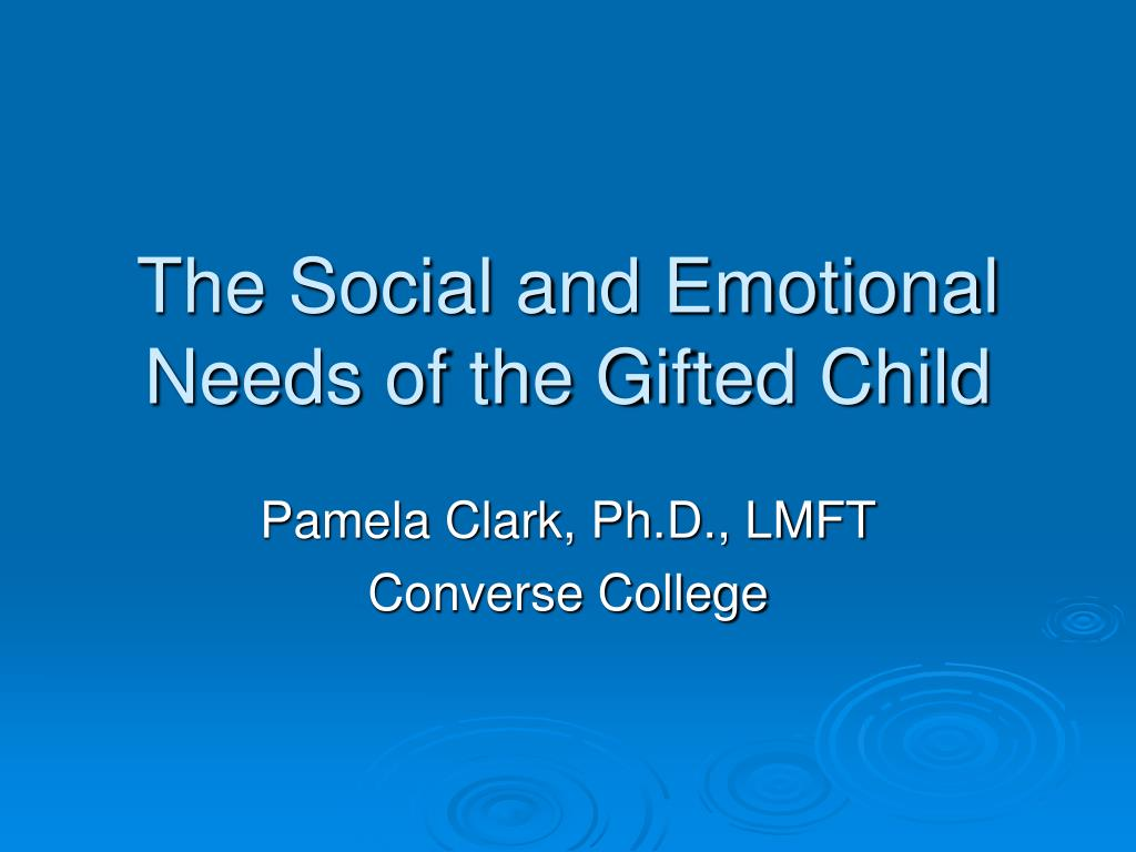 the social and emotional needs of the gifted child l.