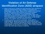 violation of air defense identification zone adiz airspace