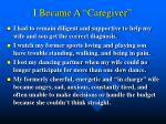 i became a caregiver