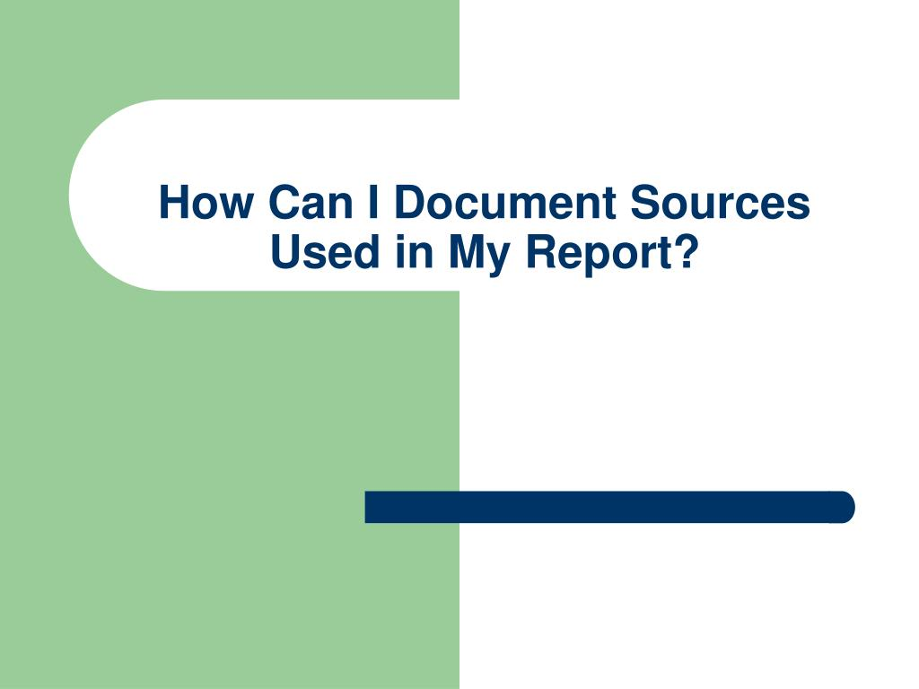 How Can I Document Sources Used in My Report?