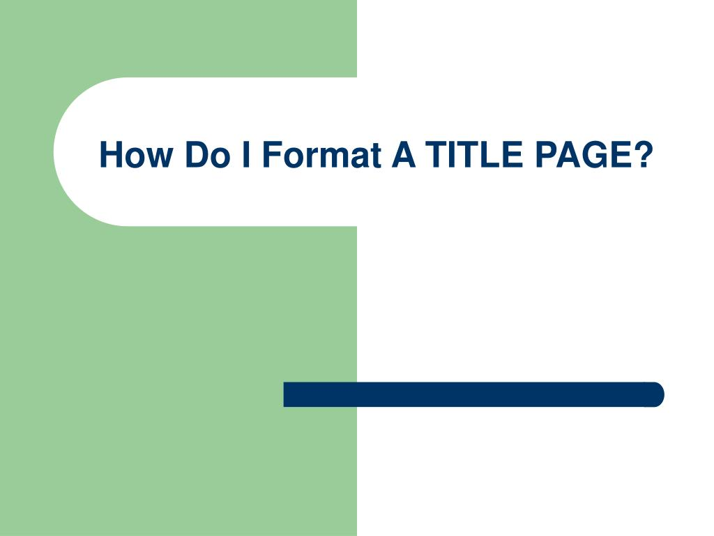 How Do I Format A TITLE PAGE?