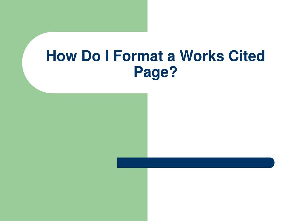 How Do I Format a Works Cited Page?
