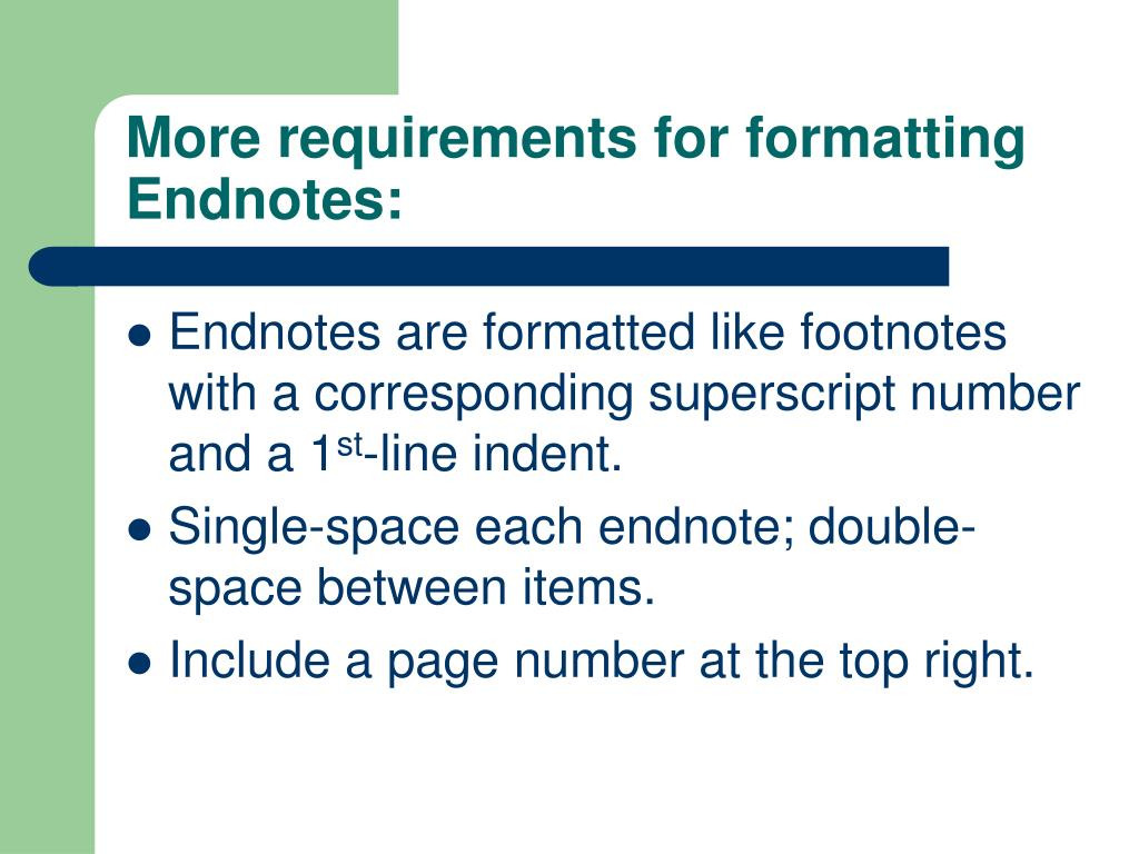 More requirements for formatting Endnotes: