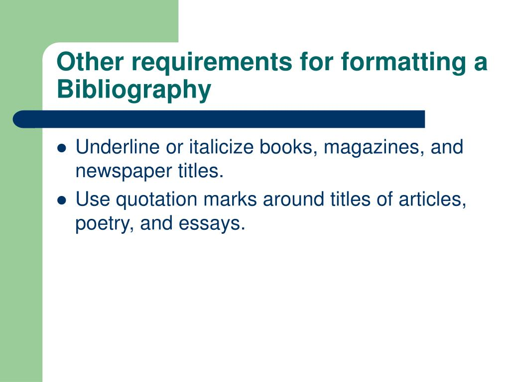 Other requirements for formatting a Bibliography
