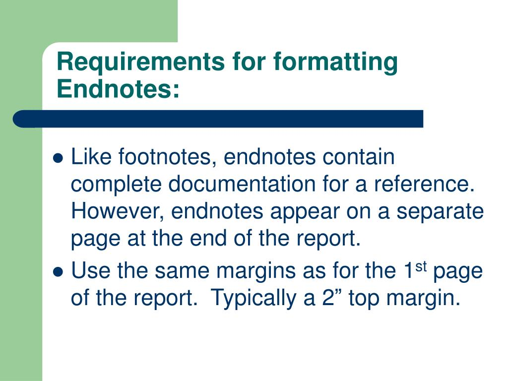 Requirements for formatting Endnotes: