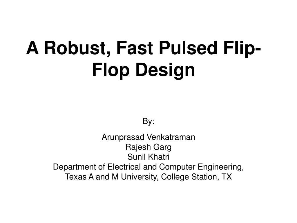 a robust fast pulsed flip flop design l.