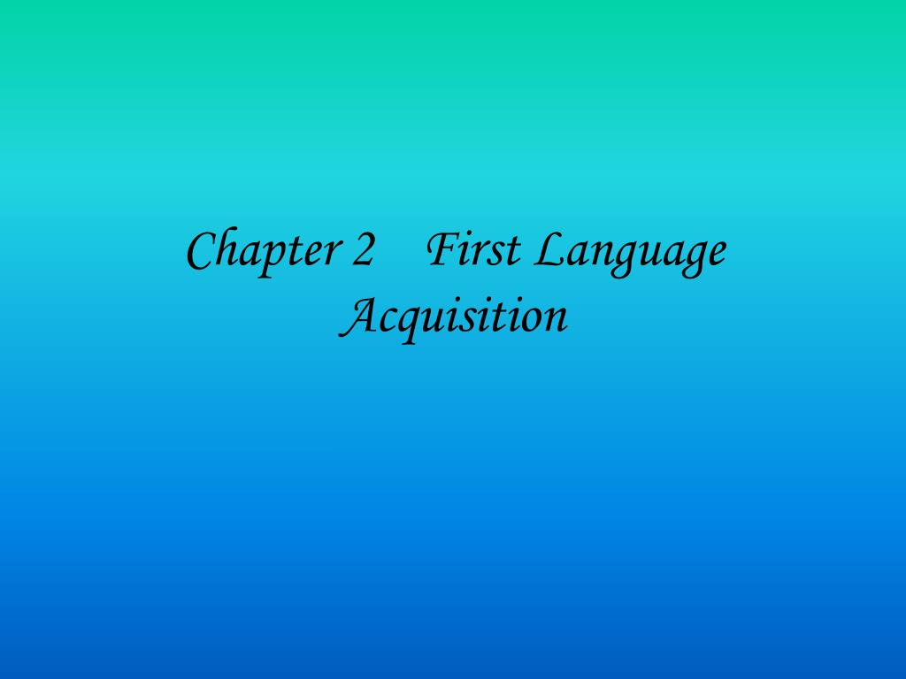 chapter 2 first language acquisition l.