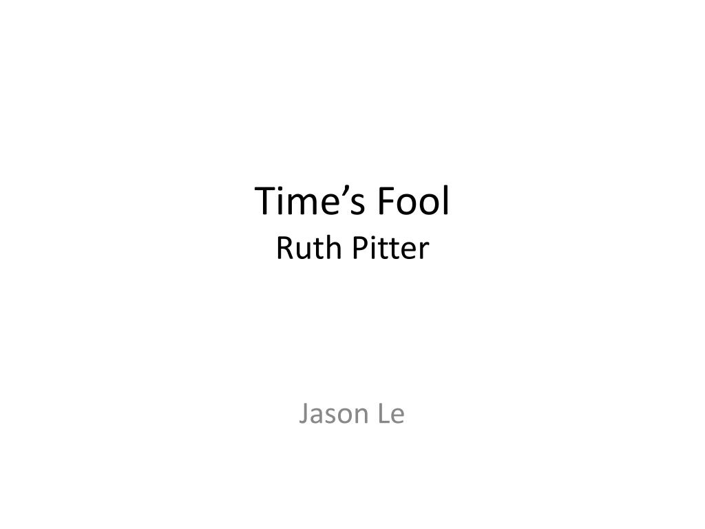 time s fool ruth pitter l.