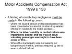 motor accidents compensation act 1999 s 138