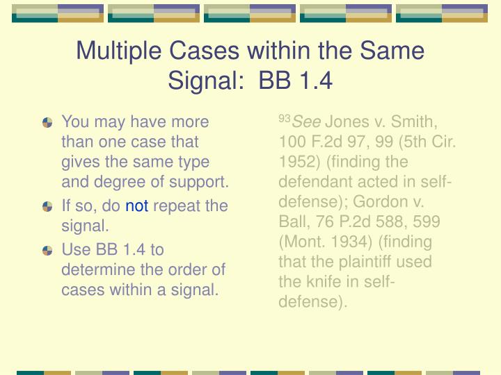 You may have more than one case that gives the same type and degree of support.
