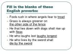 fill in the blanks of these english proverbs12