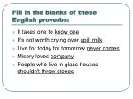 fill in the blanks of these english proverbs13