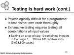 testing is hard work cont