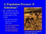 2 population pressure sedentism