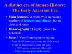 a distinct era of human history the early agrarian era