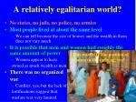 a relatively egalitarian world
