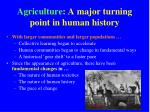 agriculture a major turning point in human history