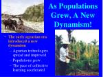 as populations grew a new dynamism