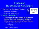 explaining the origins of agriculture