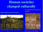 human societies changed culturally