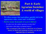 part 4 early agrarian societies a world of villages