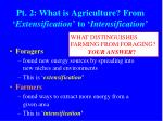 pt 2 what is agriculture from extensification to intensification