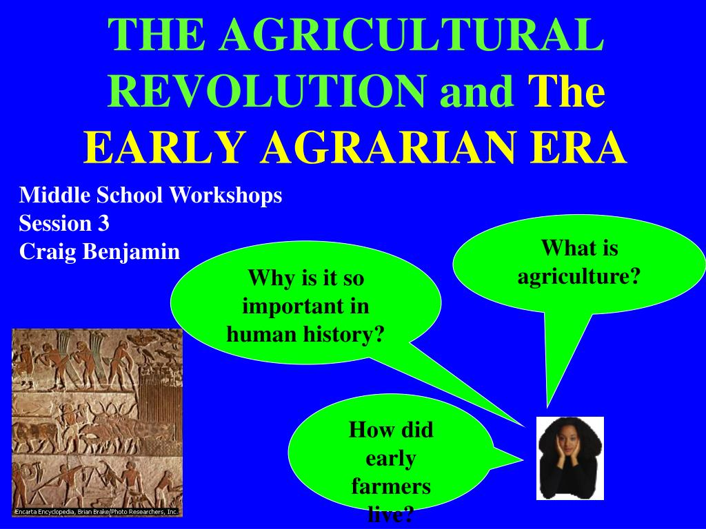 the agricultural revolution and the early agrarian era l.