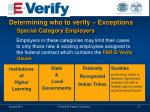 determining who to verify exceptions special category employers