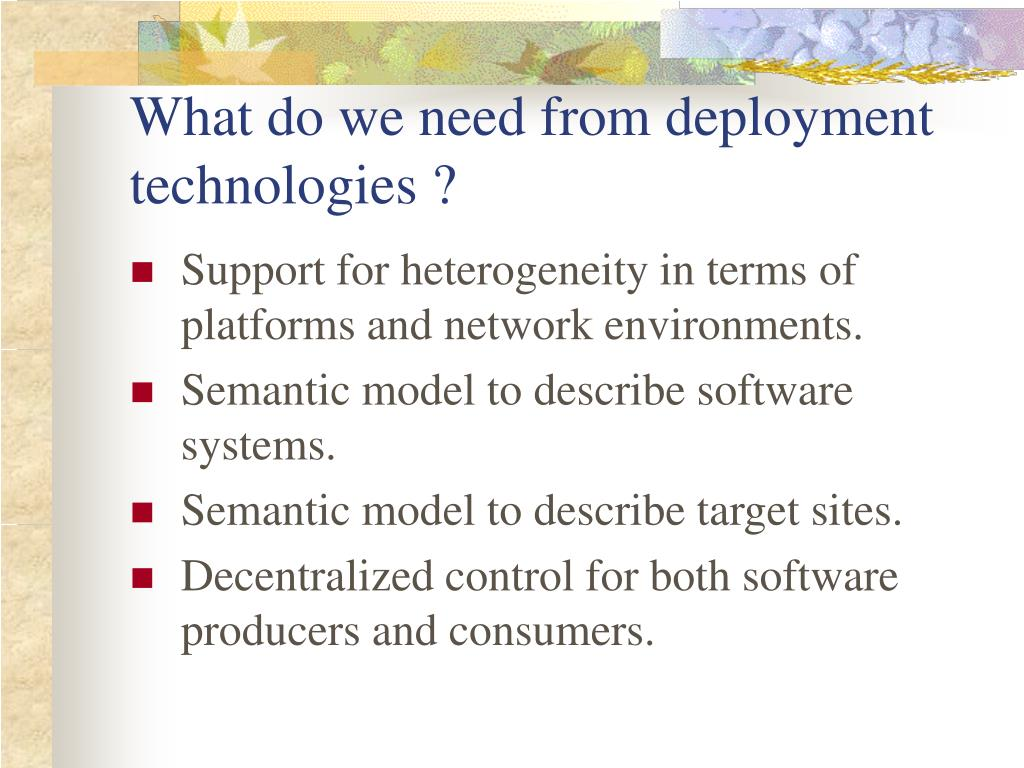What do we need from deployment technologies ?