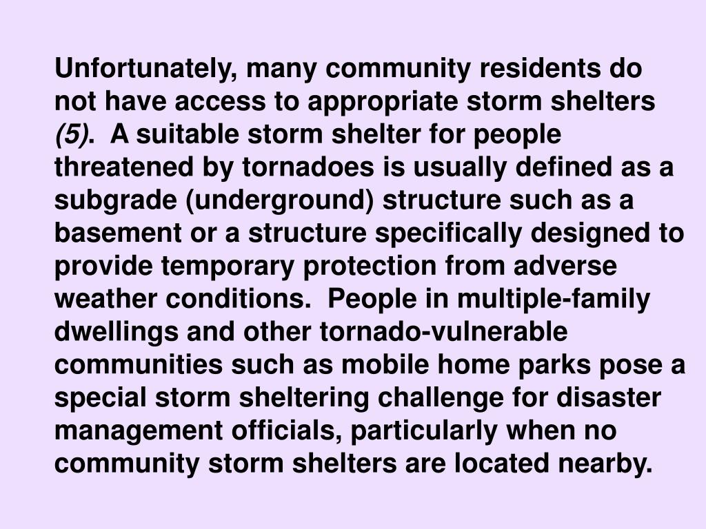 Unfortunately, many community residents do not have access to appropriate storm shelters