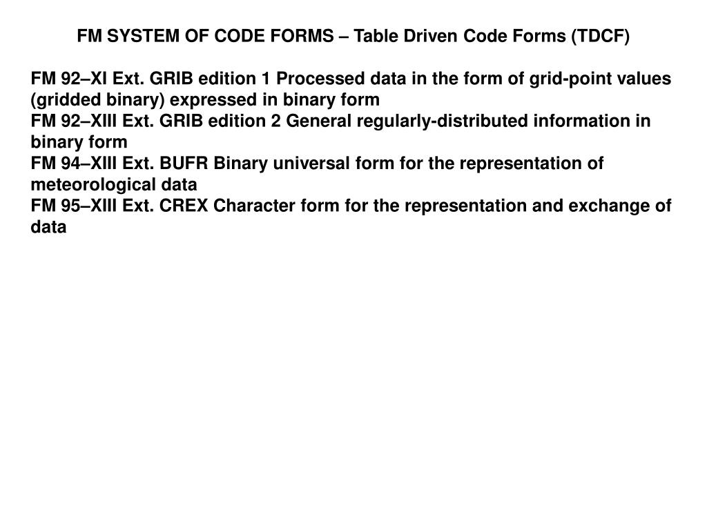 FM SYSTEM OF CODE FORMS – Table Driven Code Forms (TDCF)