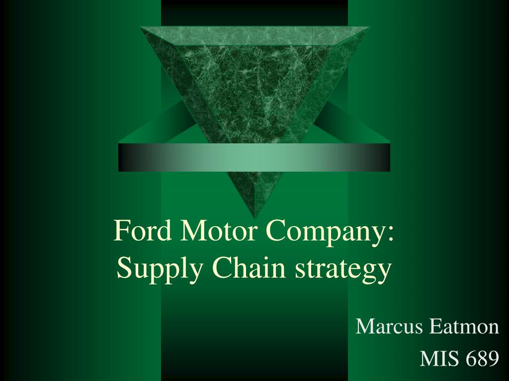 ford motor company supply chain strategy l.