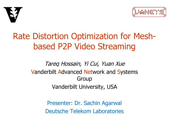 Rate distortion optimization for mesh based p2p video streaming