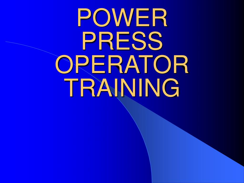 power press operator training l.