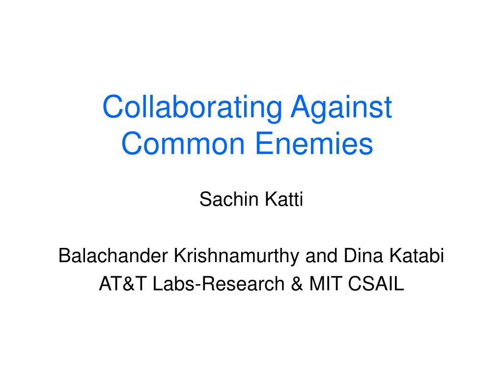 collaborating against common enemies l.