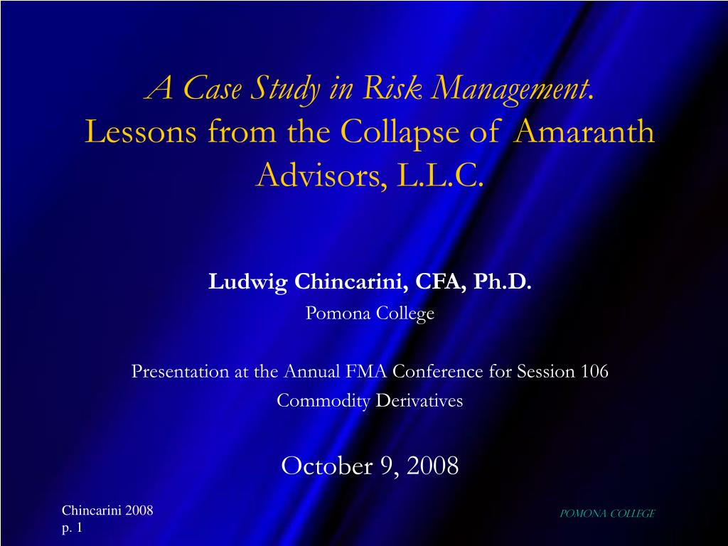 a case study in risk management lessons from the collapse of amaranth advisors l l c l.