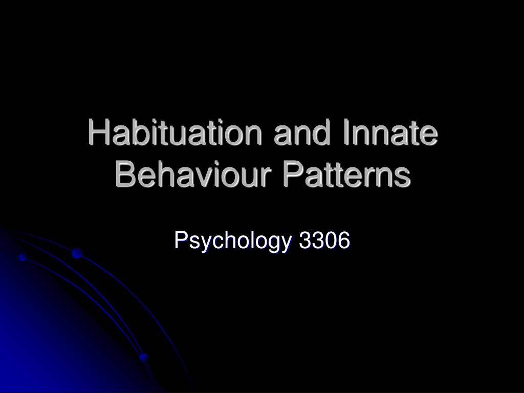 habituation and innate behaviour patterns l.