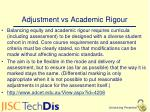 adjustment vs academic rigour