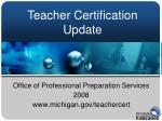 office of professional preparation services 2008 www michigan gov teachercert