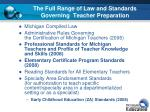 the full range of law and standards governing teacher preparation