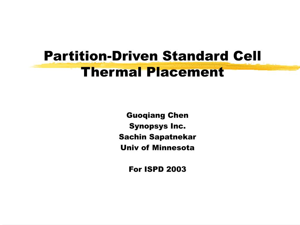 partition driven standard cell thermal placement l.