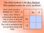 the third method is the box method this method works for every problem